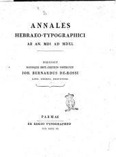 Annales Hebræo-typographici ab an. 1501 ad 1540 digessit notisque hist.-criticis instruxit Joh. Bernardus De-Rossi ..