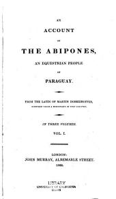 An Account of the Abipones: An Equestrian People of Paraguay, Volume 1
