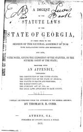 A Digest of the Statute Laws of the State of Georgia: In Force Prior to the Session of the General Assembly of 1851, Volume 1