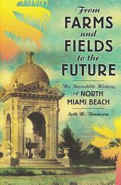 From Farms and Fields to the Future: The Incredible History of North Miami Beach