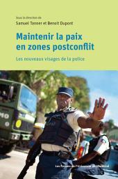 Maintenir la paix en zones postconflit: Les nouveaux visages de la police