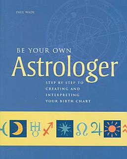 Be Your Own Astrologer Book