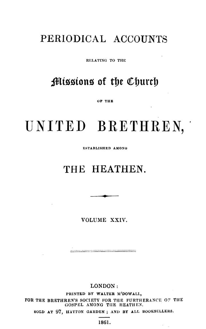 Periodical Accounts Relating to the Missions of the Church of the United Brethren Established Among the Heathen