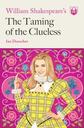 William Shakespeare s The Taming of the Clueless PDF