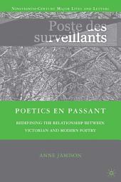 Poetics en passant: Redefining the Relationship between Victorian and Modern Poetry