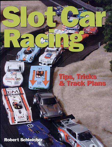 Download Slot Car Racing  Tips  Tricks   Techniques Book