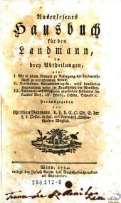 Auserlesenes Hausbuch für den Landmann in drey Abtheilungen