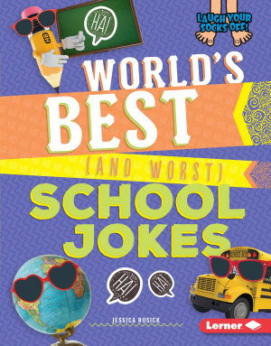 World s Best  and Worst  School Jokes
