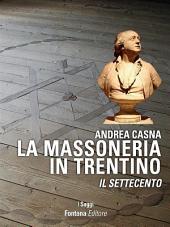 La Massoneria in Trentino: Il Settecento