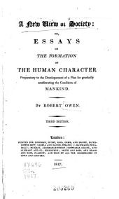 A New View of Society: Or, Essays on the Formation of the Human Character, Preparatory to the Development of a Plan for Gradually Ameliorating the Condition of Mankind