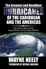 The Greatest and Deadliest Hurricanes of the Caribbean and the Americas