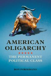 American Oligarchy: The Permanent Political Class