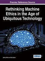 Rethinking Machine Ethics in the Age of Ubiquitous Technology PDF