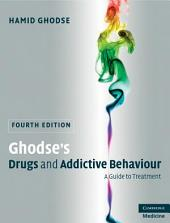 Ghodse's Drugs and Addictive Behaviour: A Guide to Treatment, Edition 4