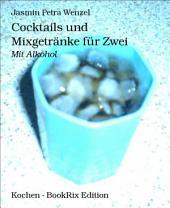 Cocktails und Mixgetränke für Zwei: Mit Alkohol