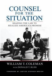 Counsel for the Situation: Shaping the Law to Realize America's Promise