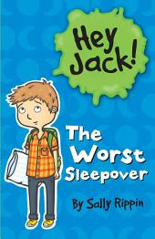 Hey Jack!: The Worst Sleepover