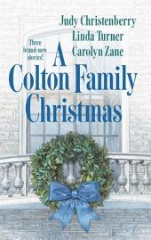A Colton Family Christmas: The Diplomat's Daughter\Juliet of the Night\Take No Prisoners