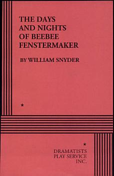 The Days and Nights of Beebee Fenstermaker PDF