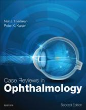 Case Reviews in Ophthalmology E-Book: Edition 2