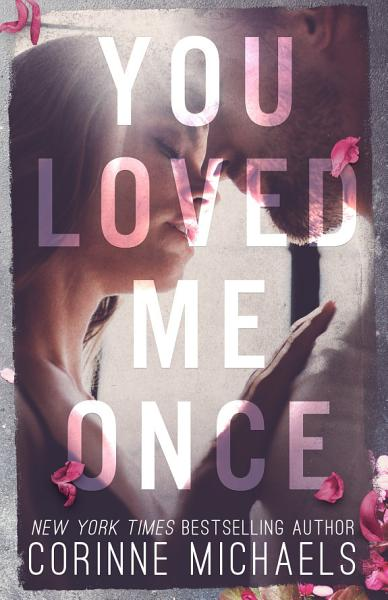 Download You Loved Me Once  An emotional standalone Book