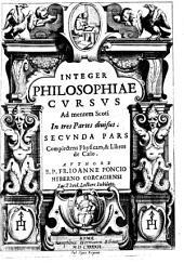 Secvnda Pars Complectens Physicam, & Libros de Cælo: 2