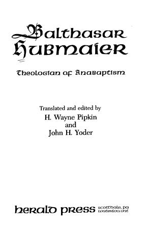 Balthasar Hubmaier  Theologian of Anabaptism PDF