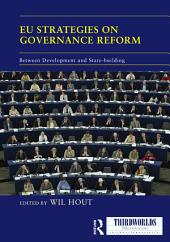 EU Strategies on Governance Reform: Between Development and State-building