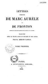 Lettres inédites de Marc-Aurèle et de Fronton: retrouvées sur les palimpsestes de Milan et de Rome