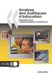 Analyse des politiques d'éducation 2006 Regards sur l'enseignement supérieur: Regards sur l'enseignement supérieur