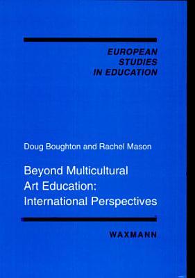 Beyond Multicultural Art Education PDF