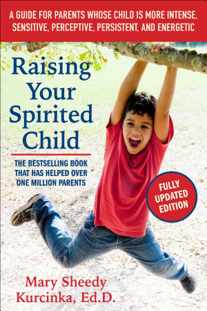 Raising Your Spirited Child  Third Edition