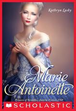The Royal Diaries  Marie Antoinette  Princess of Versailles  Austria France  1769 PDF