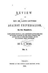 A Review of Rev. Mr. Lane's Lectures Against Universalism: In Six Numbers