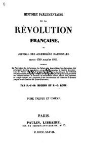 Histoire parlementaire de la révolution française: ou, Journal des assemblées nationales, depuis 1789 jusqu'en 1815, Volumes31à32