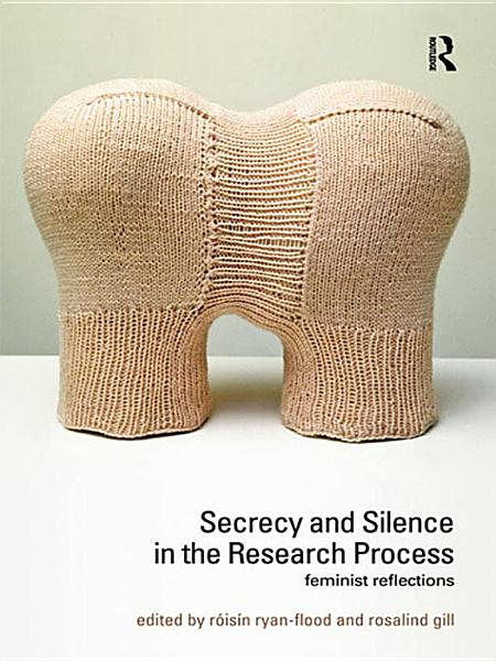 Download Secrecy and Silence in the Research Process Book