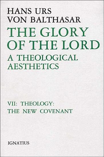 The Glory of the Lord  A Theological Aesthetics  Vol  7 PDF