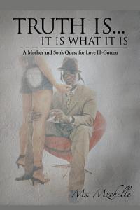 Truth is... It is What It is