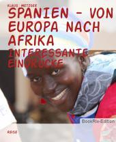 SPANIEN - von Europa nach Afrika: Interessante Eindrücke
