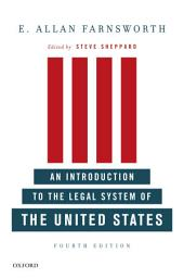 An Introduction to the Legal System of the United States, Fourth Edition: Edition 4