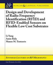 Design and Development of RFID and RFID-Enabled Sensors on Flexible Low Cost Substrates