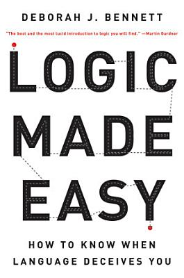 Logic Made Easy  How to Know When Language Deceives You