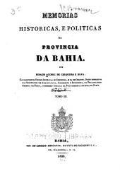 Memorias historicas, e politicas de provincia da Bahia: Volumes 3-4