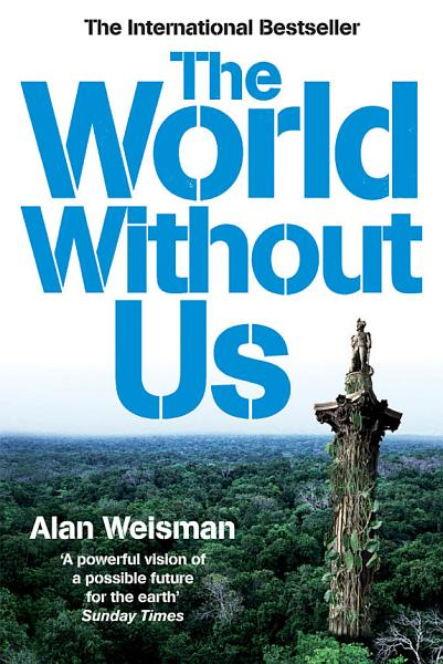 Download The World Without Us Book