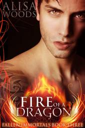 Fire of a Dragon (Fallen Immortals 3)