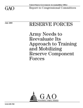 Reserve Forces: Army Needs to Reevaluate Its Approach to Training and Mobilizing Reserve Component Forces