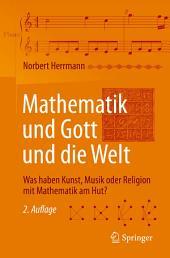 Mathematik und Gott und die Welt: Was haben Kunst, Musik oder Religion mit Mathematik am Hut?, Ausgabe 2