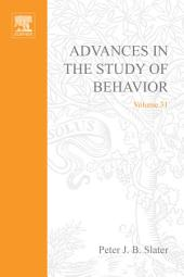 Advances in the Study of Behavior: Volume 31