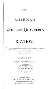 The American Catholic Quarterly Review: Volume 15