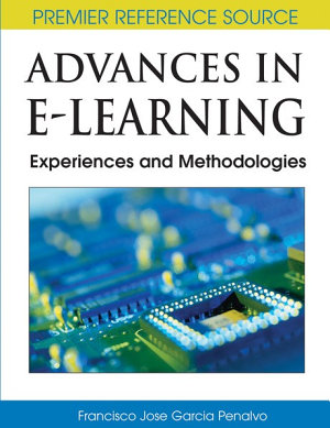 Advances in E Learning  Experiences and Methodologies